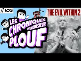 The Evil Within 2 - Chroniques de Monsieur Plouf #105