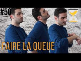 FAIRE LA QUEUE - Express'ion #50