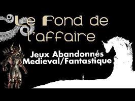 Le Fond De L'Affaire - Jeux Abandonnés Mediéval/Fantastique