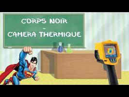 LMS n°3 : le corps noir & la caméra thermique