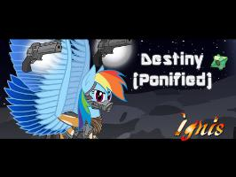 Destiny (Ponified)
