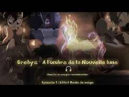 Erebys - A l'ombre de la nouvelle lune - 01 - Effet Boule de Neige (By Damien NAGY)