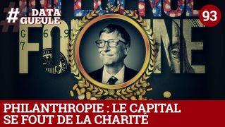 Philanthropie : Le capital se fout de la charité - #DATAGUEULE 93