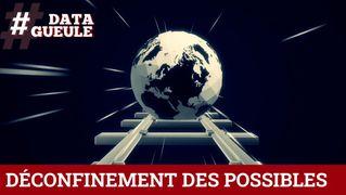#DATAGUEULE : DÉCONFINEMENT DES POSSIBLES