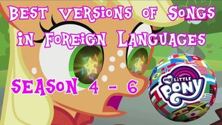 MLP FiM | BEST VERSIONS of SONGS Through FOREIGN LANGUAGES | Season 4-6