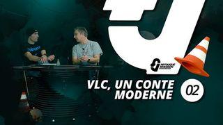 VLC, un conte moderne (MFMR ep. 02)