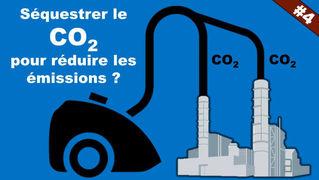 La Capture et Séquestration de Carbone pour réduire nos émissions de CO2 - CARBONE#4