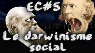 Darwinisme Social : Science vs Politique - #EC5