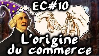 L'origine du commerce - #EspritCritique 10