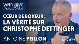 CŒUR DE BOXEUR : LA VÉRITÉ SUR CHRISTOPHE DETTINGER - AVEC ANTOINE PEILLON