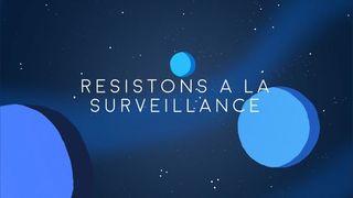 Résistons à la surveillance