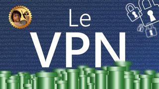 Le VPN, la protection ultime ? - Monsieur Bidouille