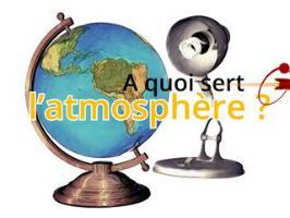 Comment ça marche : le rôle vital de l'atmosphère
