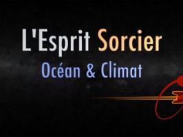 Océan et climat - Dossier #3 - L'Esprit Sorcier